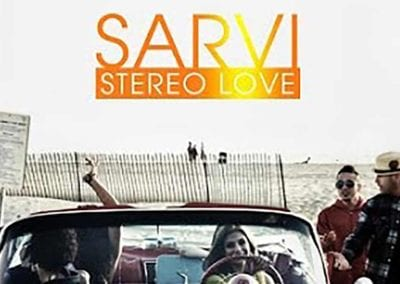 """SARVI """"STEREO LOVE"""""""